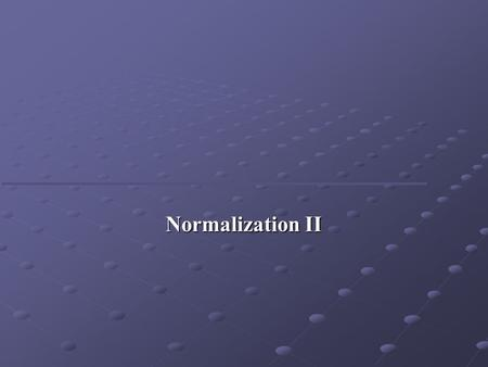 Normalization II. Boyce–Codd Normal Form (BCNF) Based on functional dependencies that take into account all candidate keys in a relation, however BCNF.