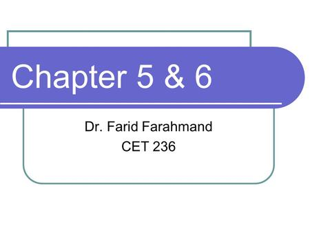 Chapter 5 & 6 Dr. Farid Farahmand CET 236. Outline Identify a series/parallel circuit Determine the current and voltage in a circuit Determine total resistance.