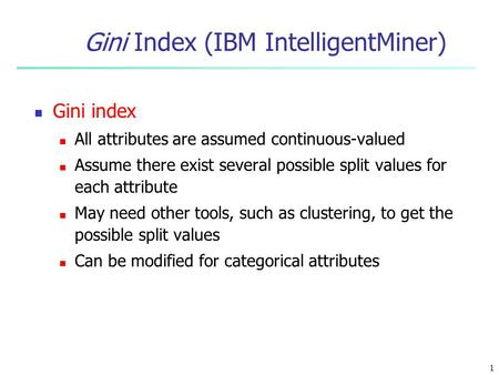 Gini Index (IBM IntelligentMiner)