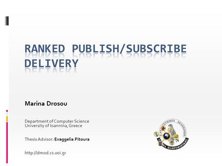 Marina Drosou Department of Computer Science University of Ioannina, Greece Thesis Advisor: Evaggelia Pitoura