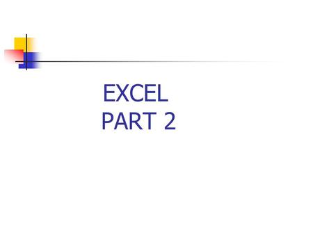 EXCEL PART 2. Chart Elements Chart Title Plot Area Data Marker X AxesCategory Name Y axes.