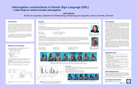 "Introduction In previous work on Danish Sign Language (DSL), Engberg-Pedersen (1993: 42) writes: ""Facial expressions involving raised brows, widened eyes,"