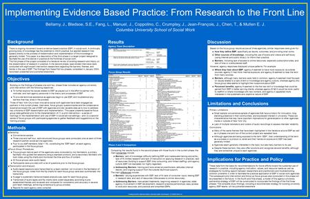 Implementing Evidence Based Practice: From Research to the Front Line Bellamy, J., Bledsoe, S.E., Fang, L., Manuel, J., Coppolino, C., Crumpley, J., Jean-François,