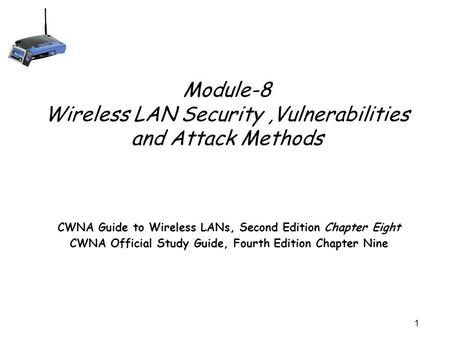Module-8 Wireless LAN Security ,Vulnerabilities and Attack Methods