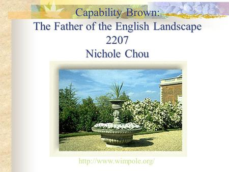 Capability Brown: The Father of the English Landscape 2207 Nichole Chou