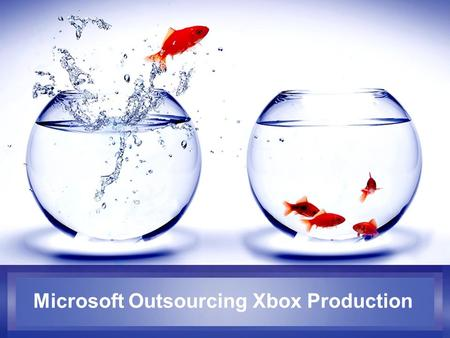 Microsoft Outsourcing Xbox Production