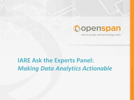 IARE Ask the Experts Panel: Making Data Analytics Actionable.