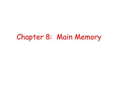 Chapter 8: Main Memory. Outline Background Swapping Contiguous Memory Allocation Paging Structure of the Page Table Segmentation.