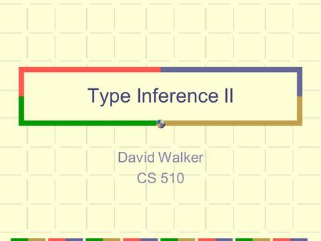 Type Inference II David Walker CS 510. ML-style Polymorphism 2 characteristics: prenex (let) polymorphism let f : all [a,b,c].t =... in e polymorphic.