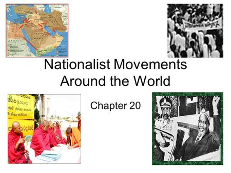 Nationalist Movements Around the World Chapter 20.