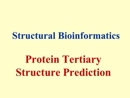 Protein Tertiary Structure Prediction Structural Bioinformatics.