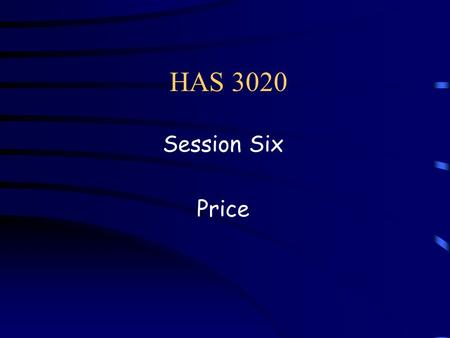 HAS 3020 Session Six Price. Marketing Strategy--Price Identify constraints Determine objectives Estimate demand and revenue Determine cost/volume/profit.