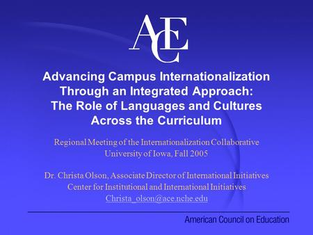 Advancing Campus Internationalization Through an Integrated Approach: The Role of Languages and Cultures Across the Curriculum Regional Meeting of the.