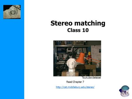 Stereo matching Class 10 Read Chapter 7  Tsukuba dataset.