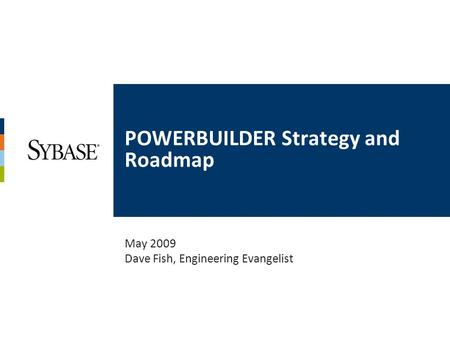 POWERBUILDER Strategy and Roadmap