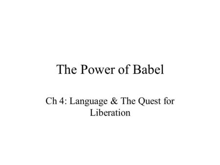 The Power of Babel Ch 4: Language & The Quest for Liberation.