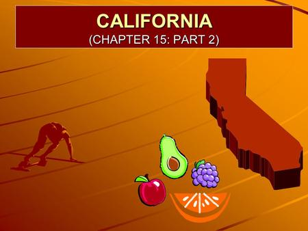 CALIFORNIA (CHAPTER 15: PART 2). INTRODUCTION California is by some measures the country's most urbanized state. At the same time, it is the most agricultural.