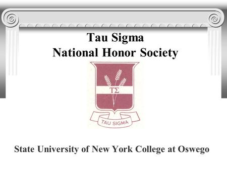Tau Sigma National Honor Society State University of New York College at Oswego.