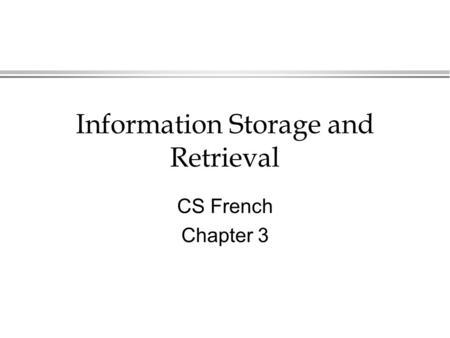 Information Storage and Retrieval CS French Chapter 3.