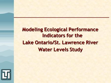 Modeling Ecological Performance Indicators for the Lake Ontario/St. Lawrence River Water Levels Study.