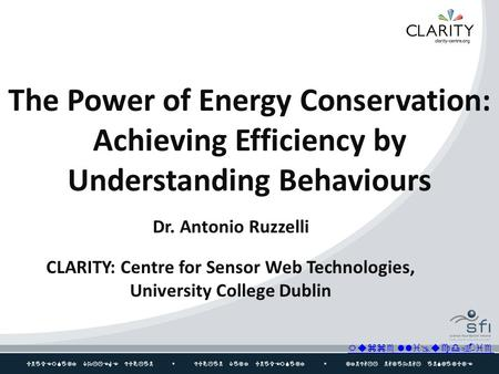 UNIVERSITY COLLEGE DUBLIN  DUBLIN CITY UNIVERSITY  TYNDALL NATIONAL INSTITUTE The Power of Energy Conservation: Achieving Efficiency.
