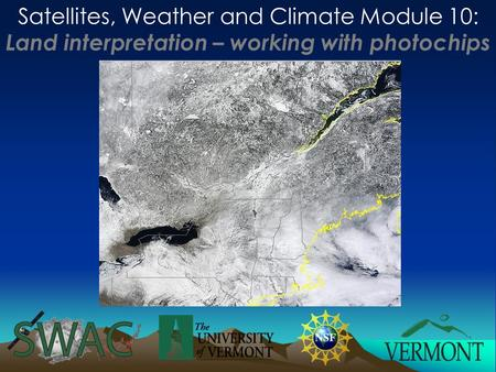 Satellites, Weather and Climate Module 10: Land interpretation – working with photochips.