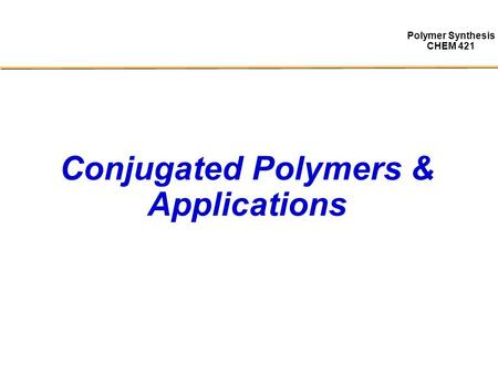 Conjugated Polymers & Applications