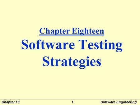 Chapter Eighteen Software Testing Strategies Chapter 181 Software Engineering.