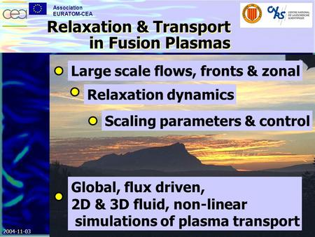 1 / 12 Association EURATOM-CEA 2004-11-03IAEA 20th Fusion Energy Conference presented by Ph. Ghendrih S. Benkadda, P. Beyer M. Bécoulet, G. Falchetto,