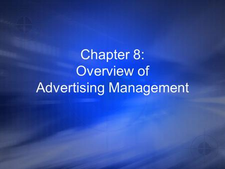 Chapter 8: Overview of Advertising Management. Advertising Functions A. Informing B. Persuading C. Reminding D. Adding Value E. Assisting Other Company.