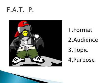 1.Format 2.Audience 3.Topic 4.Purpose. Identifying the format helps you decide how to organize your paper. Example formats:  Narrative (telling a story)