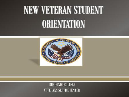  RIO HONDO COLLEGE RIO HONDO COLLEGE VETERANS SERVICE CENTER.