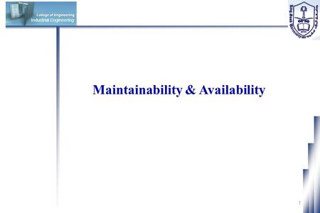 1 Industrial Engineering Maintainability & Availability.