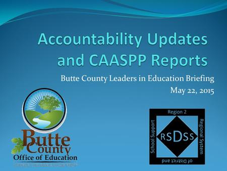 Butte County Leaders in Education Briefing May 22, 2015.