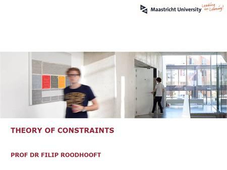 THEORY OF CONSTRAINTS PROF DR FILIP ROODHOOFT. © Vlerick Business School THEORY OF CONSTRAINTS Philosophy Optimise the performance by managing the bottlenecks.