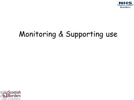 Monitoring & Supporting use. Session 3 Describe what is involved in ordering prescriptions and collecting medicines from the pharmacy. Describe how medicines.