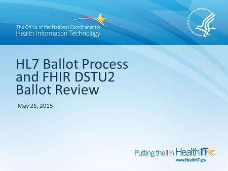 HL7 Ballot Process and FHIR DSTU2 Ballot Review
