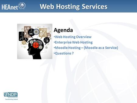 Web Hosting Services Agenda Web Hosting Overview Enterprise Web Hosting Moodle Hosting – (Moodle as a Service) Questions ?