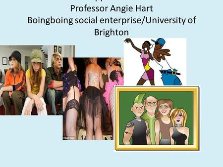 Resilience approaches in school Professor Angie Hart Boingboing social enterprise/University of Brighton.