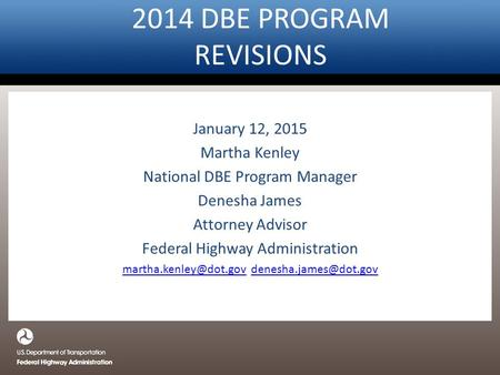 2014 DBE PROGRAM REVISIONS January 12, 2015 Martha Kenley
