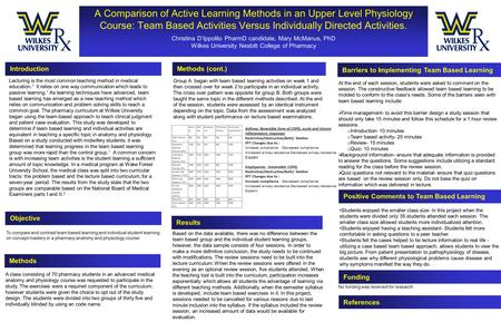 A Comparison of Active Learning Methods in an Upper Level Physiology Course: Team Based Activities Versus Individually Directed Activities. Christina D'Ippolito.