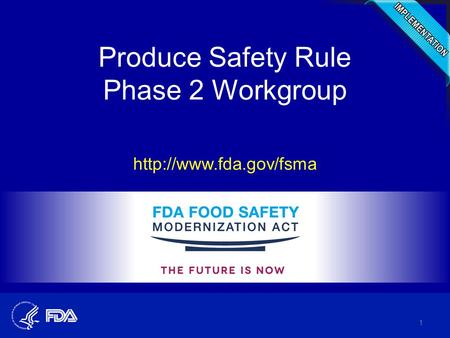 Produce Safety Rule Phase 2 Workgroup  1.