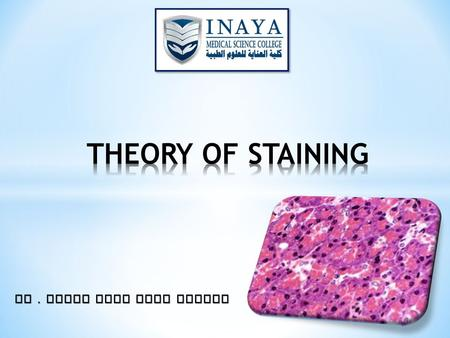 Dr. Samah Kotb Nasr Eldeen.  Several types of staining processes are used to color tissues for microscopical examination.  Staining methods depend.
