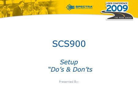 "SCS900 Setup ""Do's & Don'ts Presented By:. Finding a suitable location to set up the GPS base station Fixed Height Tripod Setup (Mobile ) T – Bar Setup."