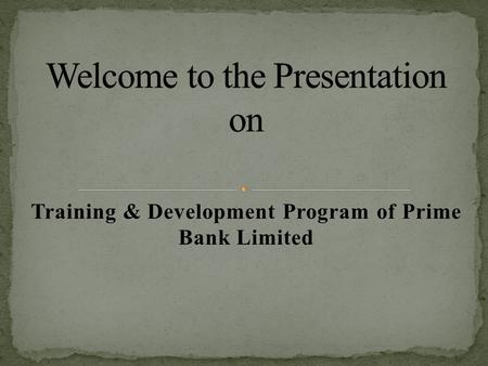 Training & Development Program of Prime Bank Limited.