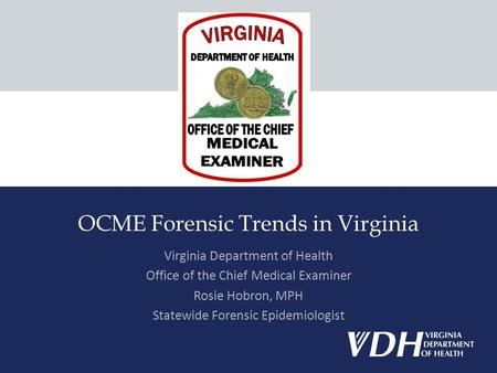 OCME Forensic Trends in Virginia