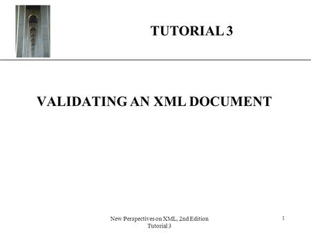 VALIDATING AN XML DOCUMENT