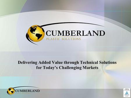 Delivering Added Value through Technical Solutions for Today's Challenging Markets.