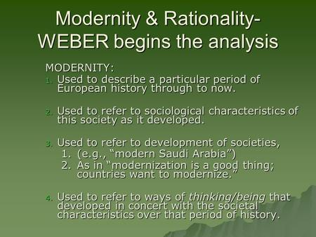 Modernity & Rationality- WEBER begins the analysis
