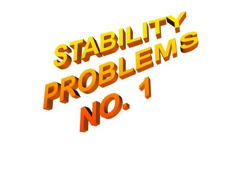 STABILITY PROBLEMS NO. 1.